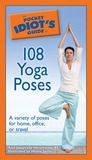 The Pocket Idiot's Guide to 108 Yoga Poses by Ami Jayaprada Hirschstein