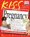 KISS Guide to Pregnancy