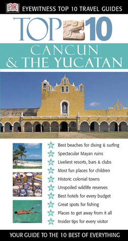 Cancun & The Yucatan by Nick Rider
