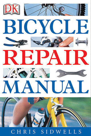 Bicycle Repair Manual by Chris Sidwells