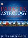 Parkers' Astrology: The Essential Guide To Using Astrology In Your Daily Life