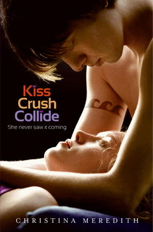 Kiss Crush Collide by Christina Meredith