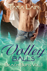 Volley Balls  (Balls to the Wall, #1)