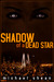 Shadow of a Dead Star  (The...