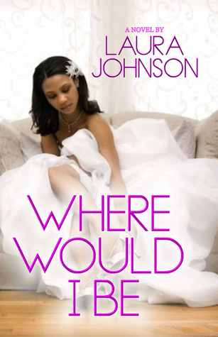 Where Would I Be by Laura T. Johnson