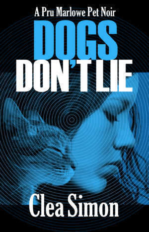 Dogs Don't Lie: A Pru Marlowe Pet Noir