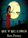 Rock 'n' Roll is Undead (Veronica Mason #1)