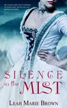 Silence in the Mist by Leah Marie Brown
