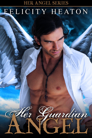 Her Guardian Angel by Felicity E. Heaton