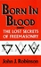 Born in Blood by John J. Robinson