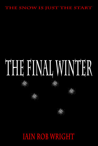The Final Winter by Iain Rob Wright