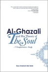 Al-Ghazali and His Theory of The Soul: A Comparative Study