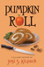 Pumpkin Roll (Culinary Mysteries, #6)