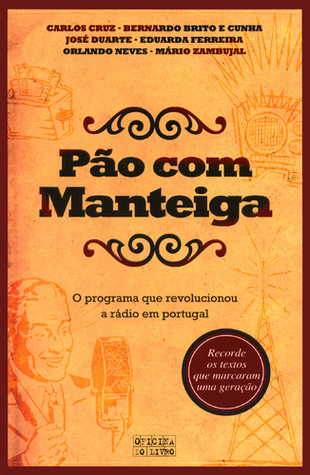 Pão Com Manteiga by Carlos Cruz
