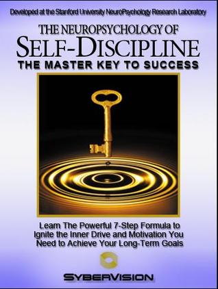 the Neuropsychology of Self-discipline by Sybervision