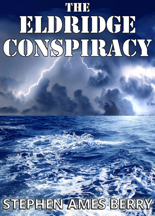 The Eldridge Conspiracy by Stephen Ames Berry