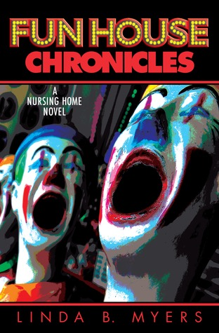 Fun House Chronicles by Linda B. Myers