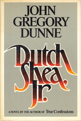 Dutch Shea, JR by John Gregory Dunne