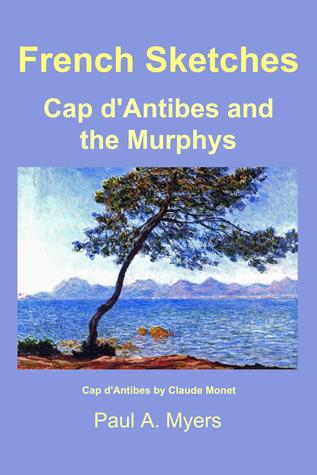 French Sketches: Cap d'Antibes and the Murphys