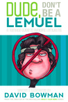 Dude, Don't Be a Lemuel: A Teenage Guide to Avoiding Lemuelitis