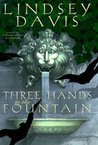 Three Hands in the Fountain (Marcus Didius Falco, #9)