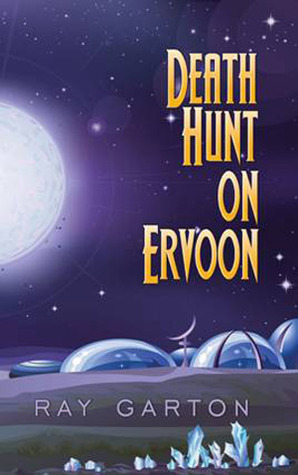 Death Hunt on Ervoon by Ray Garton