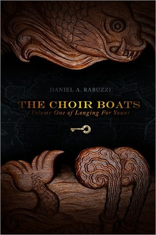 The Choir Boats by Daniel A. Rabuzzi