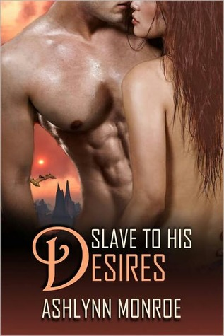 Slave to His Desires by Ashlynn Monroe