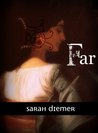 Far by Sarah Diemer