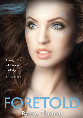 Foretold (Daughters Of Saraqael, #3)