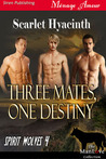 Three Mates, One Destiny (Spirit Wolves, #4)