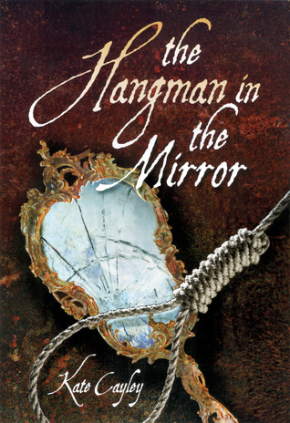 The Hangman in the Mirror by Kate Cayley