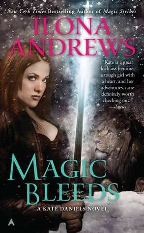 Magic Bleeds by Ilona Andrews