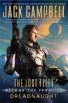 The Lost Fleet: Beyond the Frontier: Dreadnaught (The Lost Fleet: Beyond the Frontier, #1)
