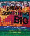 Dream Something Big
