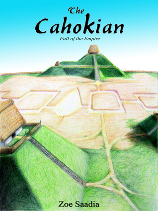 The Cahokian by Zoe Saadia