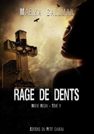 Rage de Dents (Maeve Regan, #1)