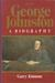 George Johnston: A Biography