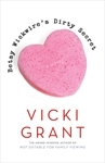 Betsy Wickwire's Dirty Secret by Vicki Grant
