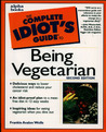 The Complete Idiot's Guide to Being Vegetarian