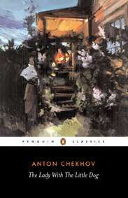 The Lady With the Little Dog and Other Stories, 1896-1904 by Anton Chekhov