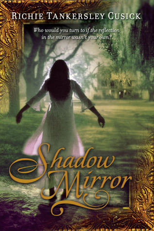Shadow Mirror by Richie Tankersley Cusick