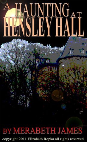 A Haunting at Hensley Hall by Merabeth James