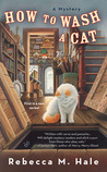 How to Wash a Cat (The Cats and Curios Mystery Series, #1)