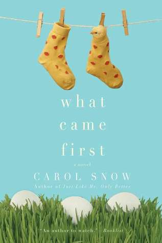 What Came First by Carol Snow
