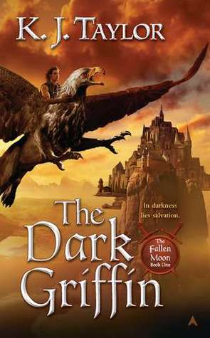 The Dark Griffin by K.J. Taylor