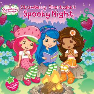 Strawberry Shortcake's Spooky Night by Lana  Jacobs