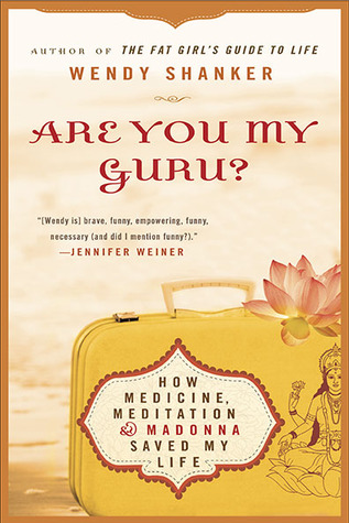 Are You My Guru? by Wendy Shanker