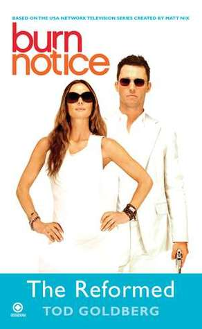 Burn Notice: The Reformed (Burn Notice, #4)