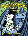 Dragonbreath: Lair of the Bat Monster (Dragonbreath, #4)